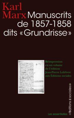 Manuscrits de 1857-1858, dits « Grundrisse »