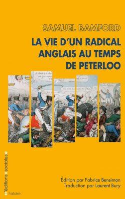 La Vie d'un radical anglais au temps de Peterloo
