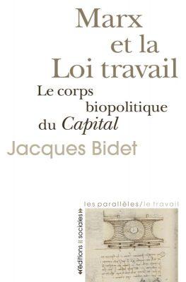 Marx et la loi travail. Le corps biopolitique du Capital