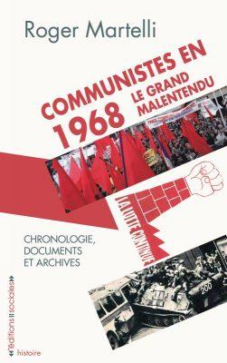 Communistes en 1968 : le grand malentendu