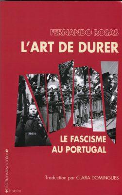 L'Art de durer. Le Fascisme au Portugal
