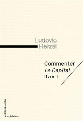 Commenter Le Capital. Livre 1