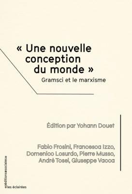 «Une nouvelle conception du monde» – Gramsci et le marxisme